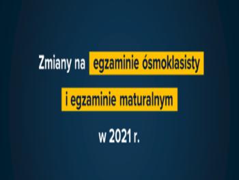 Zmiany na egzaminach 2021